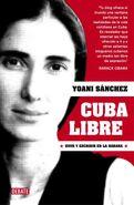 Cuba libre, vivir y escribir en La Habana