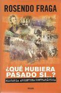 Qué hubiera pasado si… Historia argentina contrafáctica