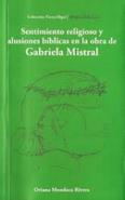 """""""Sentimiento religioso y alusiones bíblicas en la obra de Gabriela Mistral"""""""