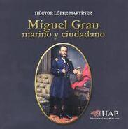 Miguel Grau, marino y ciudadano