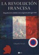 La Revolución Francesa, biografía de la rebelión más sangrienta del siglo XVIII