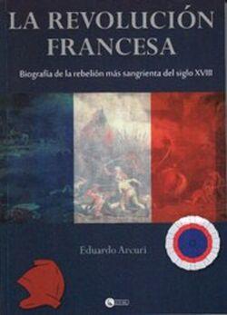 La Revolución Francesa, biografía de la rebelión más sangrienta del siglo XVIII.jpg