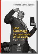 José Saramago, la consistencia de los sueños (Biografía cronológica)