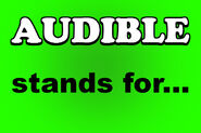 AUDIBLE stands for...