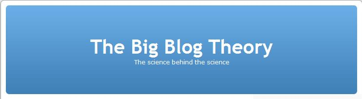 The Big Blog Theorie