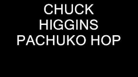 CHUCK HIGGINS - PACHUKO HOP 1952