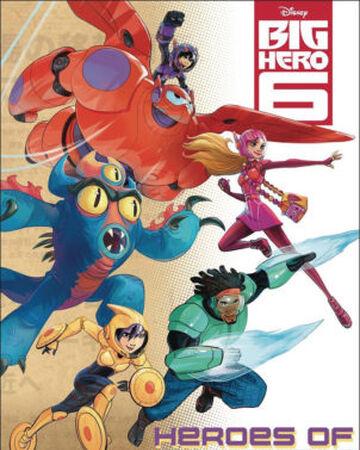 Big Hero 6 Heroes Of San Fransokyo Big Hero 6 Wiki Fandom