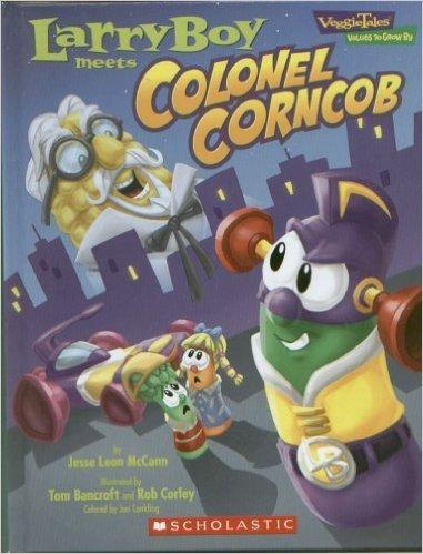 LarryBoy Meets Colonel Corncob