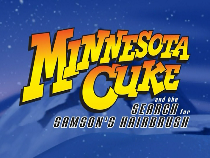 Minnesota Cuke and the Search for Samson's Hairbrush/Character Commentary