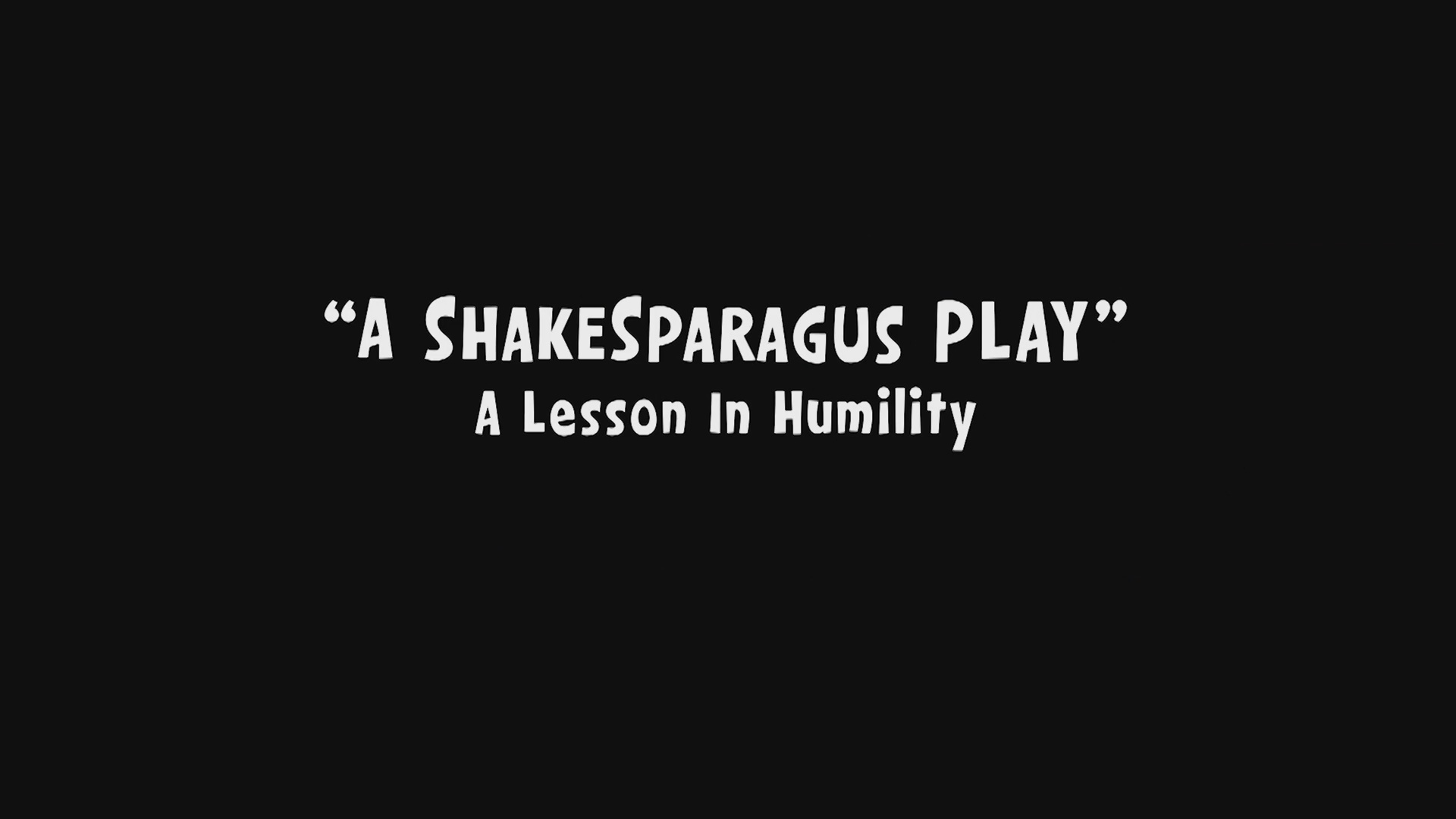 A ShakeSparagus Play/Transcript