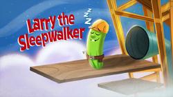 LarryTheSleepwalkerTitleCard.png