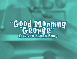 GoodMorningGeorgeTitleCard.png