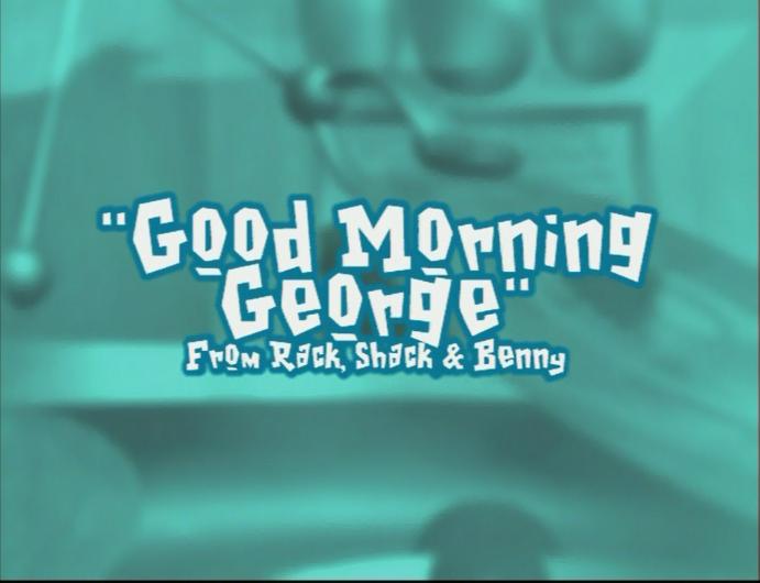 Good Morning George
