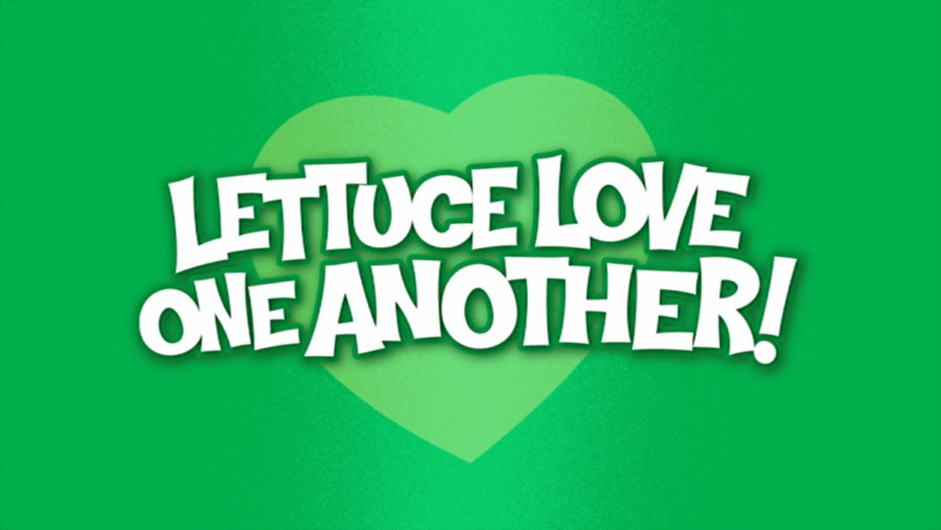 Lettuce Love One Another!/Credits