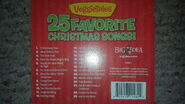 The back cover of VeggieTales 25 Favorite Christmas Songs! includes a list of songs from the hit VeggieTales Christmas albums, video and dvd