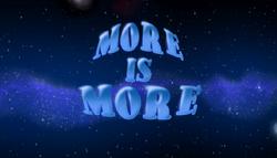 MoreIsMoreTitleCard.png