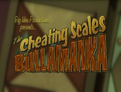 TheCheatingScalesofBullamankaTitleCard.png