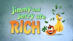 JimmyandJerryAreRichTitleCard.png