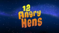 12AngryHensTitleCard.png
