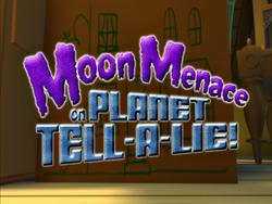 MoonMenaceOnPlanetTellALieTitleCard.png