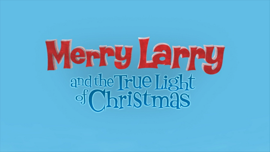 Merry Larry and the True Light of Christmas/Credits