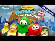 The VeggieTales Show- Patience Takes Practice - Trailer