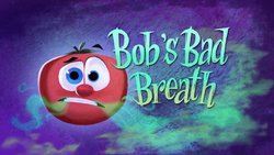 Bob'sBadBreathTitleCard.png