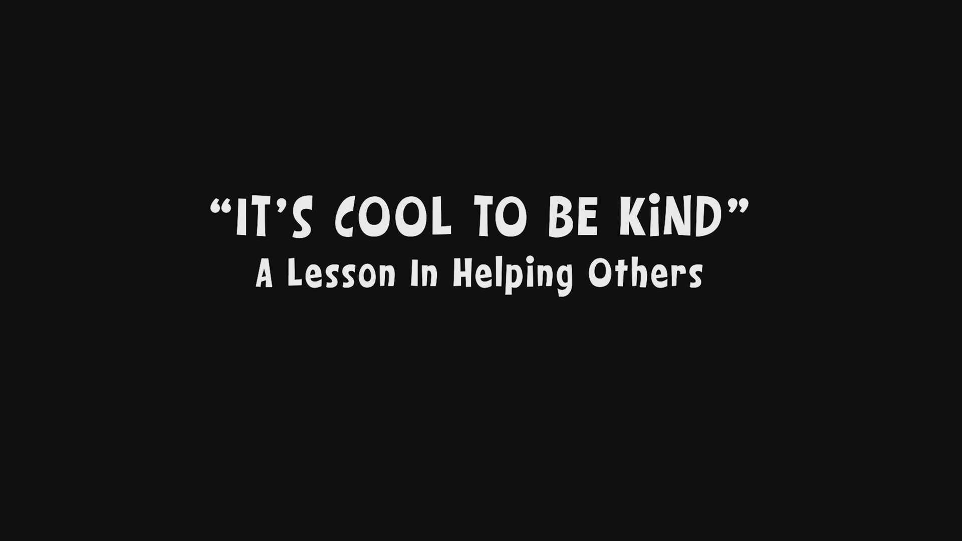 It's Cool to Be Kind/Credits