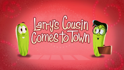 Larry'sCousinComesToTownTitleCard.png