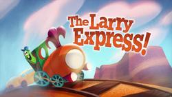 TheLarryExpressTitleCard.png