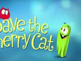 Save the Cherry Cat