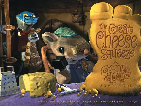 The Great Cheese Squeeze: A Gruntly & Iggy Adventure