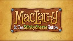 MacLarryAndTheStinkyCheeseBattleTitleCard.png