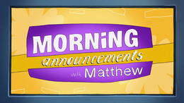 Morning Announcements With Mathew MacDell.png