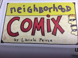 Neighborhood Comix by Lincoln Peirce .jpg