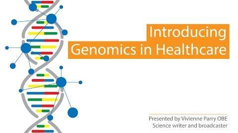 Introducing Genomics in Healthcare