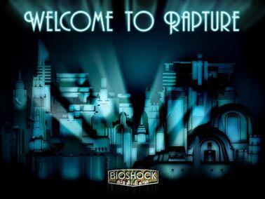 Welcome-to-rapture-e1305930609652.jpg