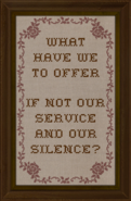 Cross-stitch What We Have to Offer If Not Our Service and Our Silence