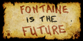 Fontaine Is The Future Banner 2