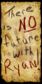 There is NO future with Ryan! Banner 2