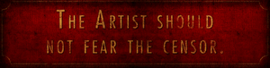 The Artist Should Not Fear The Censor Banner.png
