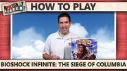 Bioshock Infinite- The Siege Of Columbia - How To Play