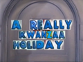 4x19 - A Really Kwanzaa Holiday Title Card