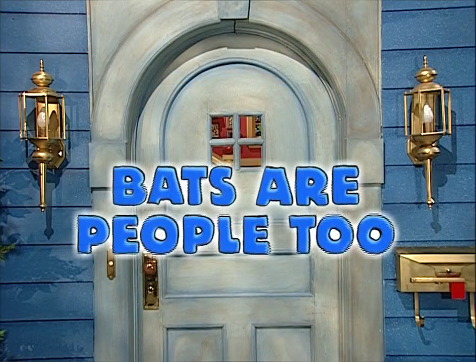 Bats are People Too