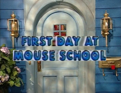3x07 - First Day at Mouse School Title Card.png