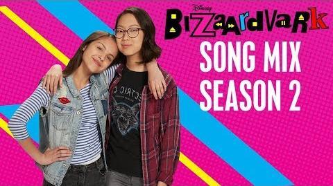 Season 2 Bizaardvark Song Mix