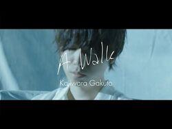 梶原岳人 - 『A Walk』(official music video)