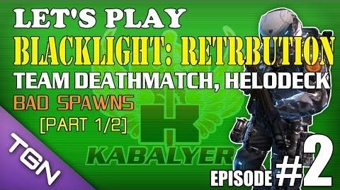 Let's Play Blacklight Retribution E2-P1 2 Team Deatchmatch, Helodeck - Bad Spawns TGNArmy