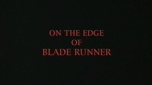 On the Edge of Blade Runner