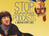 Stop Making Podcasts